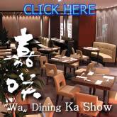 〝WA〟Dining 嘉咲 Ka Show
